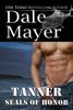 Dale Mayer - SEALs of Honor: Tanner artwork