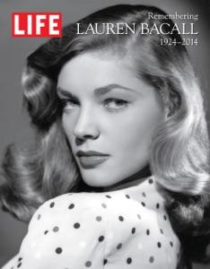 LIFE Remembering Lauren Bacall, 1924-2014