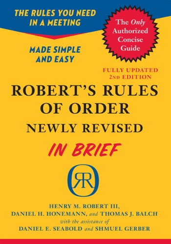 Robert's Rules of Order Newly Revised In Brief, 2nd edition - Henry M. III Robert, Daniel H. Honemann, Thomas J. Balch, Daniel E. Seabold & Shmuel Gerber - Henry M. III Robert, Daniel H. Honemann, Thomas J. Balch, Daniel E. Seabold & Shmuel Gerber