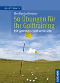 50 Übungen für Ihr Golftraining