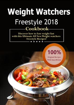 Weight Watchers Freestyle Cookbook 2018 - Daniel Fisher & Weight Watchers Freestyle book