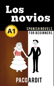 Los novios - Spanish Readers for Beginners (A1) Summary