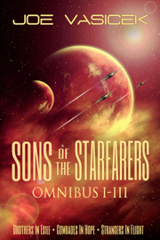 Sons of the Starfarers: Omnibus I-III - Joe Vasicek book summary