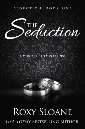 The Seduction - Roxy Sloane - Roxy Sloane