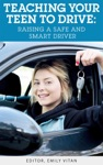 Teaching Your Teen To Drive Raising A Safe And Smart Driver