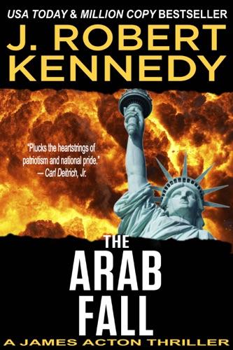 J. Robert Kennedy - The Arab Fall