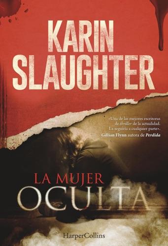 Karin Slaughter - La mujer oculta