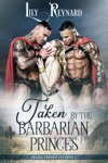 Taken By The Barbarian Princes Skatha Chronicles Book 1