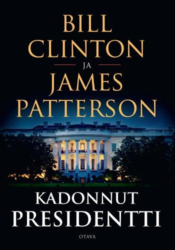 Bill Clinton & James Patterson - Kadonnut presidentti