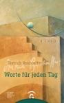 Dietrich Bonhoeffer Worte Fr Jeden Tag