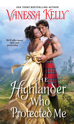 Vanessa Kelly - The Highlander Who Protected Me book