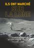 Ils ont marché sur la Lune - Philippe Henarejos