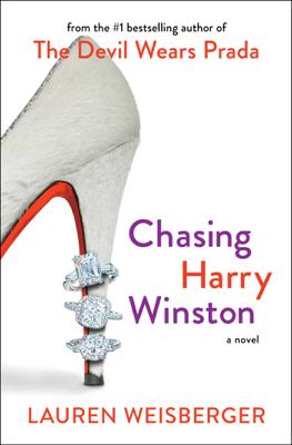 Chasing Harry Winston - Lauren Weisberger book