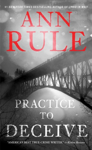 Ann Rule - Practice to Deceive