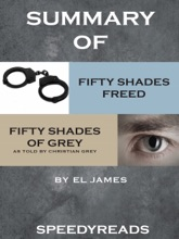 Summary of Fifty Shades Freed and Grey: Fifty Shades of Grey as Told by Christian Boxset
