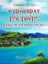 Wednesday The Tenth A Tale Of The South Pacific