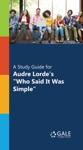 A Study Guide For Audre Lordes Who Said It Was Simple