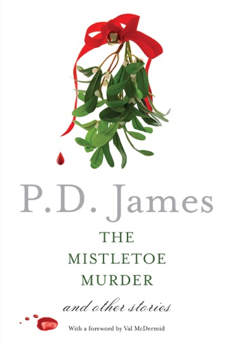 P. D. James - The Mistletoe Murder