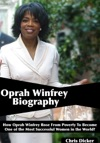 Oprah Winfrey Biography How Oprah Winfrey Rose From Poverty To Become One Of The Most Successful Women In The World