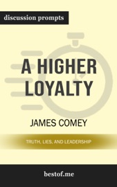 A Higher Loyalty: Truth, Lies, and Leadership by James Comey PDF Download