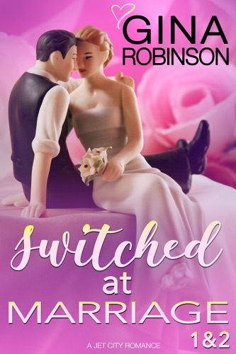 Switched at Marriage Episodes 1 & 2 - Gina Robinson - Gina Robinson