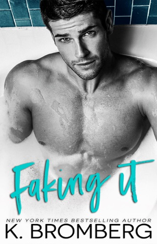 Faking It - K. Bromberg - K. Bromberg