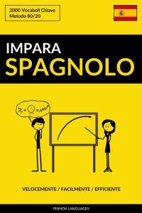 Impara lo Spagnolo: Velocemente / Facilmente / Efficiente: 2000 Vocaboli Chiave da Pinhok Languages