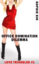OFIICE DOMINATION DILEMMA (LOVE TRIANGLES #1)