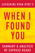When I Found You: by Catherine Ryan Hyde  Summary & Analysis