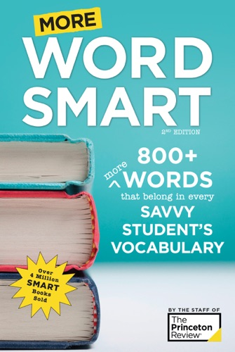More Word Smart, 2nd Edition - Princeton Review - Princeton Review