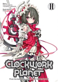 Clockwork Planet Volume 2