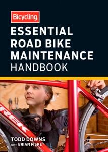 Bicycling Essential Road Bike Maintenance Handbook Book Cover