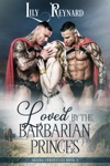 Loved By The Barbarian Princes Skatha Chronicles Book 3