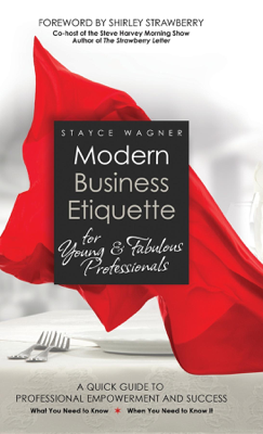 Modern Business Etiquette for Young & Fabulous Professionals - Stayce Wagner book
