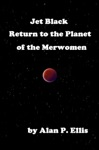 Jet Black Return To The Planet Of The Merwomen 15