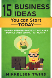 15 Business Ideas You can Start TODAY book