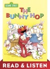 The Bunny Hop Sesame Street Read  Listen Edition