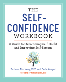 The Self Confidence Workbook: A Guide to Overcoming Self-Doubt and Improving Self-Esteem book