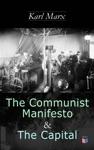 The Communist Manifesto  The Capital