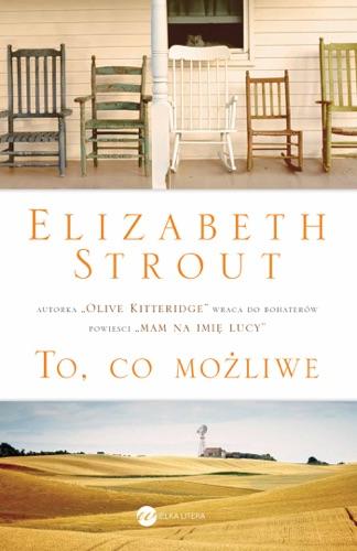 Elizabeth Strout - To, co możliwe