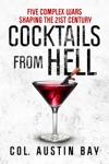Cocktails From Hell Five Complex Wars Shaping The 21st Century