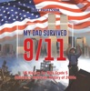 My Dad Survived 9/11! - US History For Kids Grade 5  Children's American History Of 2000s