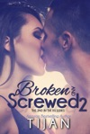 Broken And Screwed 2
