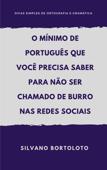 O mínimo de português que você precisa saber para não ser chamado de burro nas redes sociais Book Cover