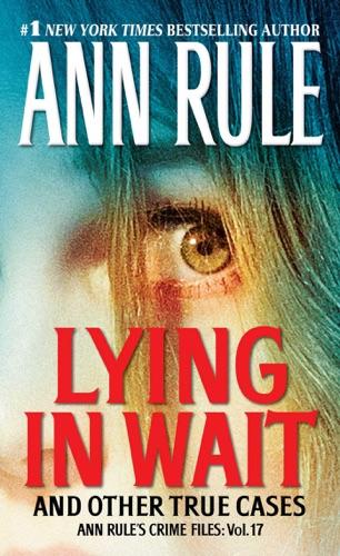Ann Rule - Lying in Wait