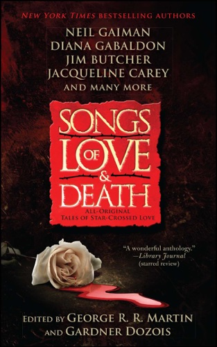 George R.R. Martin - Songs of Love and Death