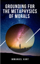 Grounding for the Metaphysics of Morals book