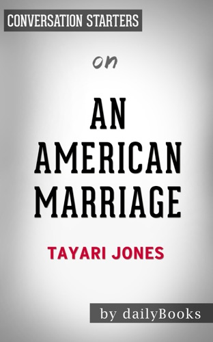 Daily Books - An American Marriage: A Novel by Tayari Jones: Conversation Starters