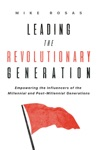 Leading The Revolutionary Generation