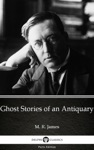 Ghost Stories Of An Antiquary By M R James - Delphi Classics Illustrated
